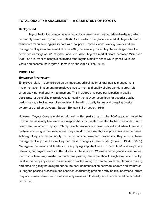 total quality management case study Abstract in this thesis, the total quality management (tqm) that applied in manufacturing industry is studied theoretically through a case study in manufacturing.