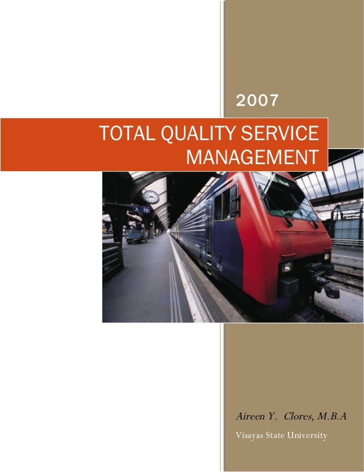 2007  TOTAL QUALITY SERVICE         MANAGEMENT                  Aireen Y. Clores, M.B.A              Visayas State Univers...