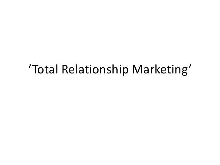 'Total Relationship Marketing'