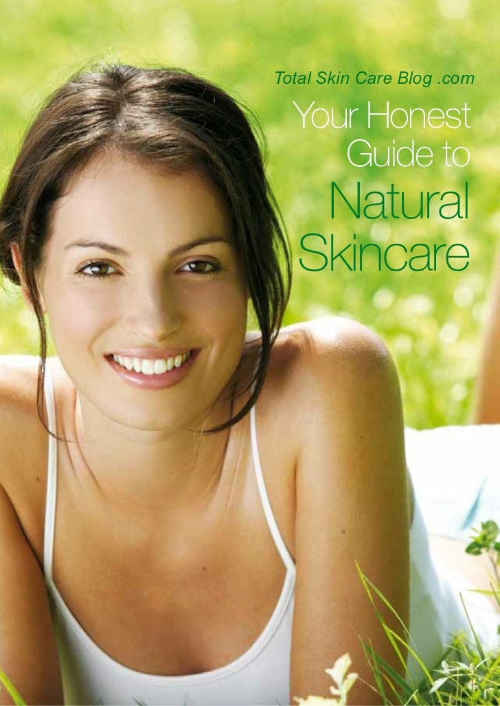 Total Skin Care Blog .com  Your Honest     Guide to   Natural  Skincare