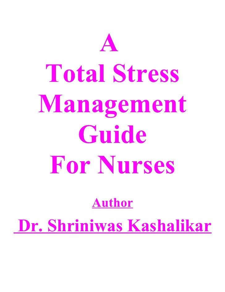 Total Stress Management Guide For Nurses Dr Shriniwas Kashalikar
