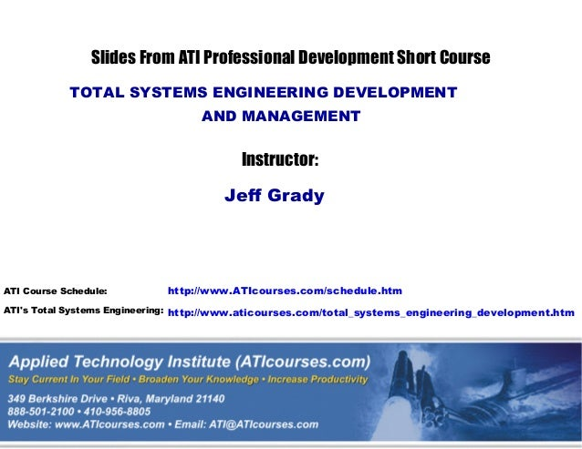 http://www.ATIcourses.com/schedule.htm http://www.aticourses.com/total_systems_engineering_development.htm ATI Course Sche...