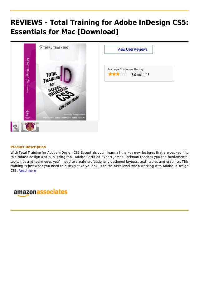 REVIEWS - Total Training for Adobe InDesign CS5:Essentials for Mac [Download]ViewUserReviewsAverage Customer Rating3.0 out...