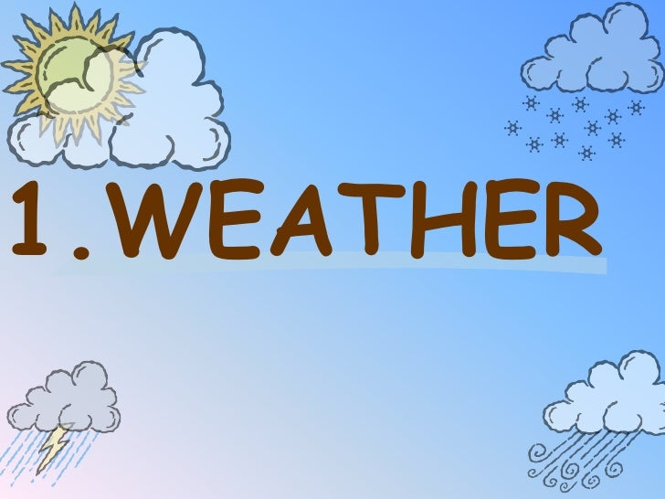 1.WEATHER<br />