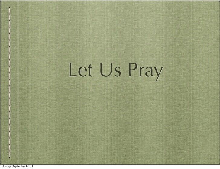 Let Us PrayMonday, September 24, 12