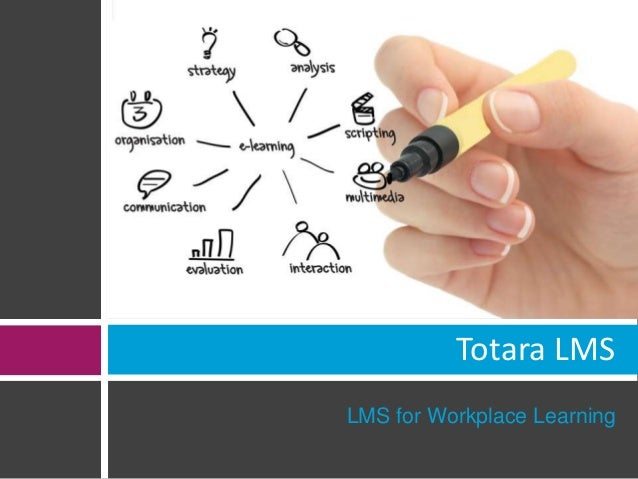 Totara LMS  LMS for Workplace Learning
