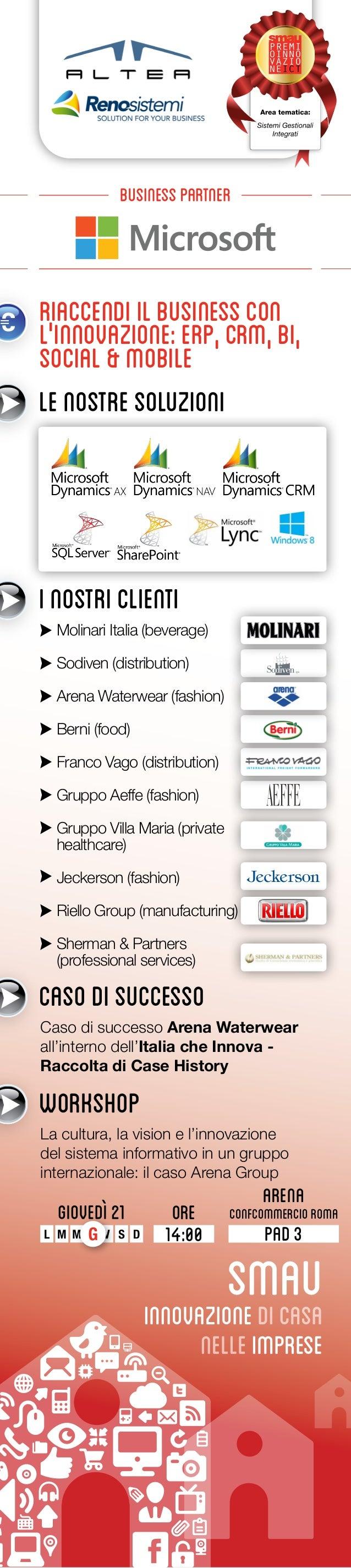 Riaccendi il business conl'Innovazione: ERP, CRM, BI,Social & Mobile  Molinari Italia (beverage)  Sodiven (distribution)  ...