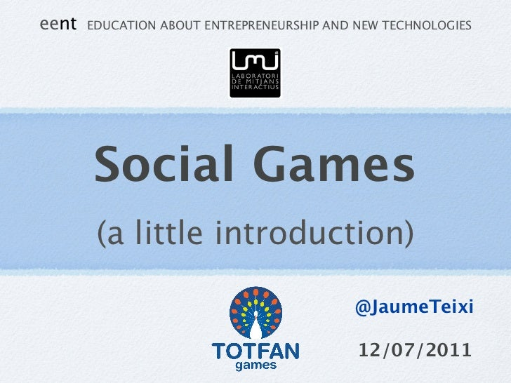 eent   EDUCATION ABOUT ENTREPRENEURSHIP AND NEW TECHNOLOGIES       Social Games        (a little introduction)            ...