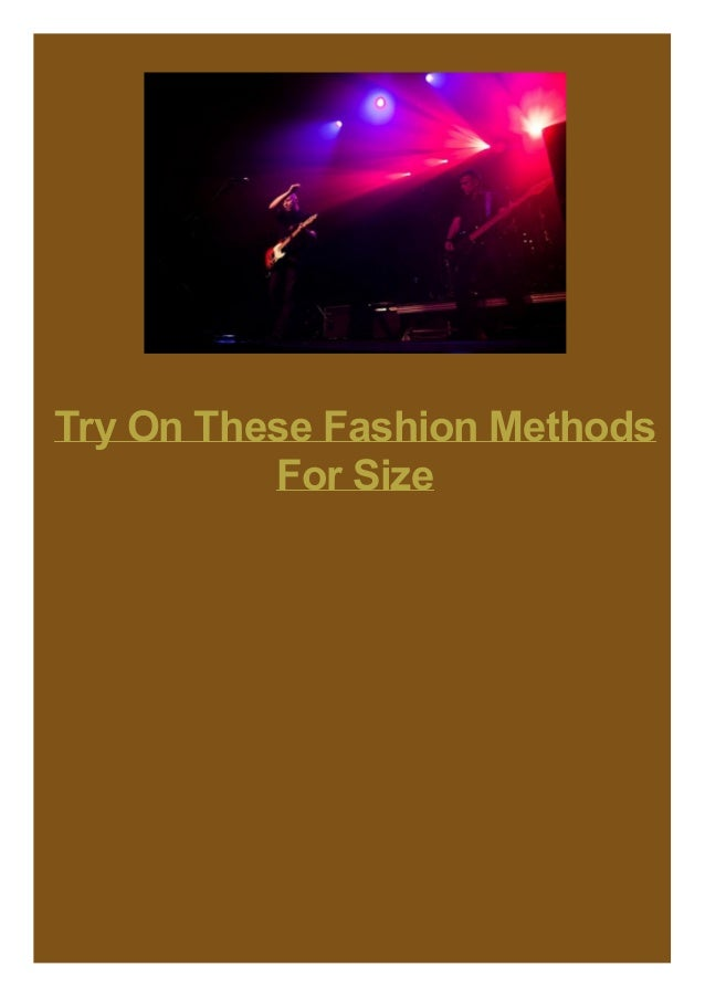Try On These Fashion Methods For Size