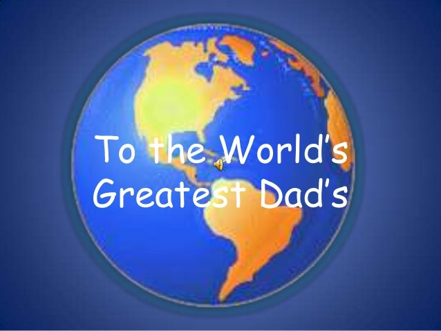 To the World'sGreatest Dad's