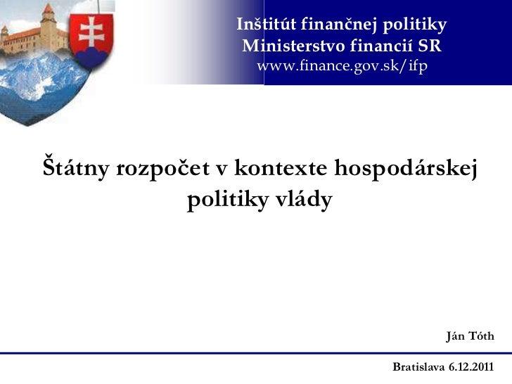Inštitút finančnej politiky                  Ministerstvo financií SR                   www.finance.gov.sk/ifpŠtátny rozpo...