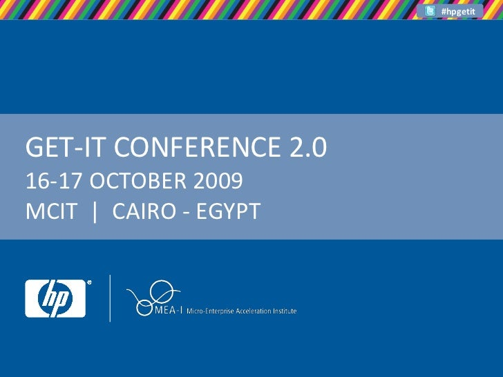 GET-IT CONFERENCE 2.016-17 OCTOBER 2009MCIT  |  CAIRO - EGYPT<br />