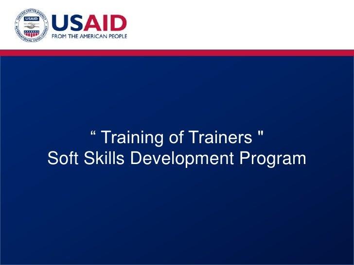 """ Training of Trainers "" Soft Skills Development Program<br />"
