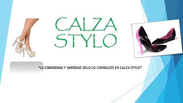 """CALZA  STYLO  """"LA COMODIDAD Y VARIEDAD SOLO LO CONSIGUES EN CALZA STYLO"""""""