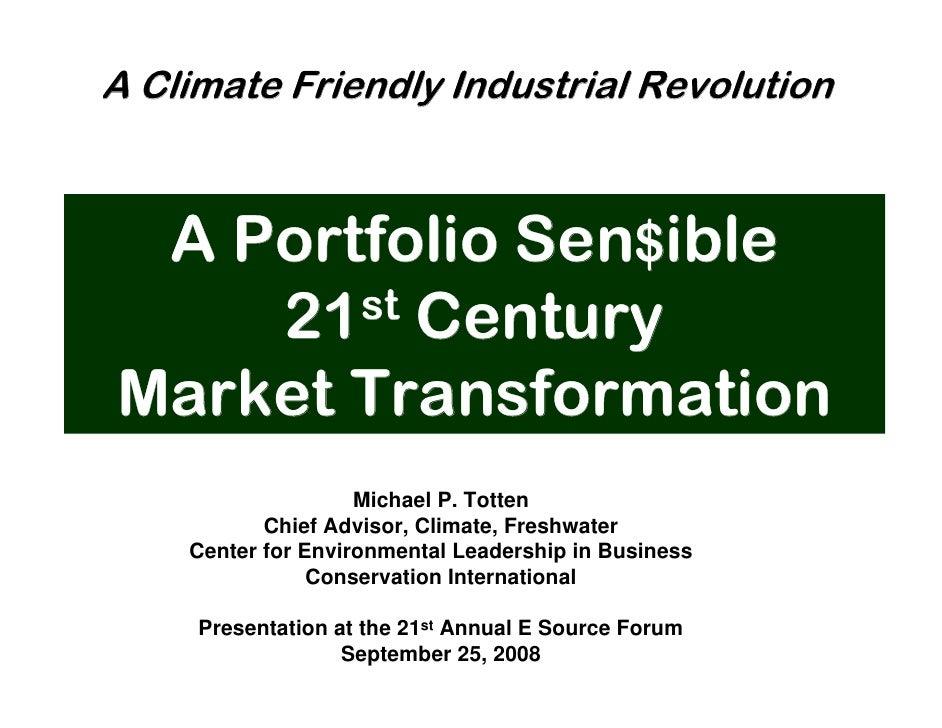 Totten Esource Presentation Portfolio Sensible 21st C Market Transformation 09 28 2008