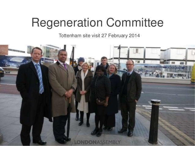 Regeneration Committee Tottenham site visit 27 February 2014