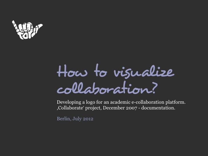 How to visualizecollaboration?Developing a logo for an academic e-collaboration platform.,Collaborate' project, December 2...