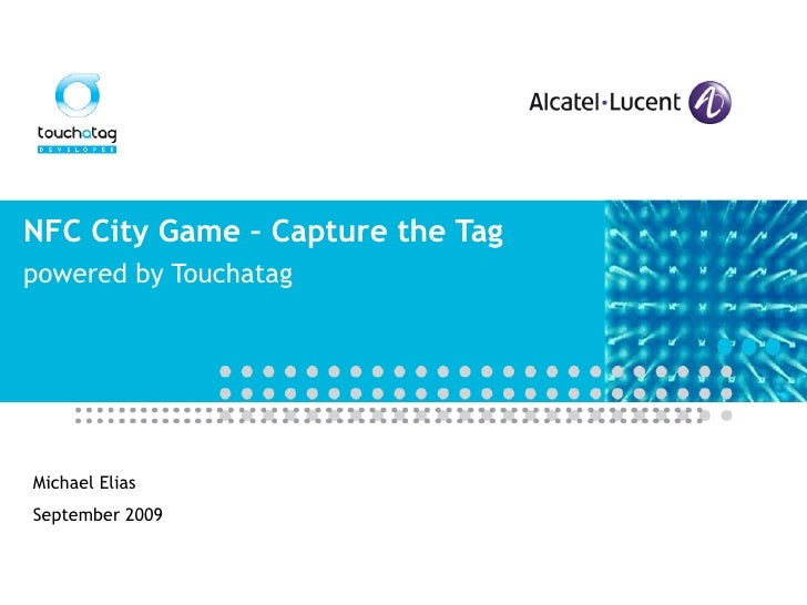 NFC City Game – Capture the Tag powered by Touchatag Michael Elias September 2009