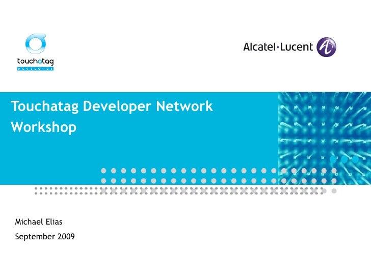 Touchatag Developer Network Workshop Michael Elias September 2009