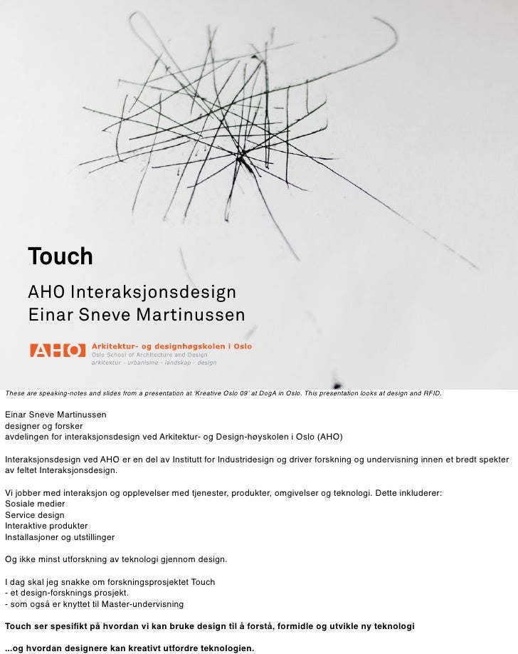 Touch        AHO Interaksjonsdesign        Einar Sneve Martinussen    These are speaking-notes and slides from a presentat...