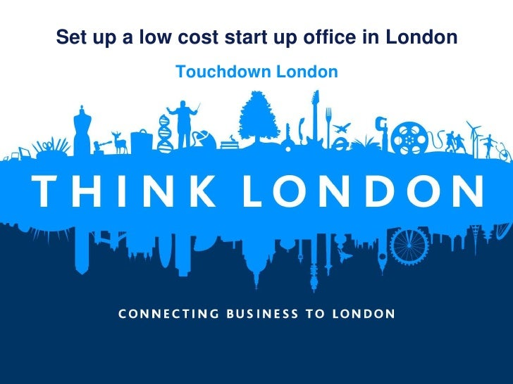 Set up a low cost start up office in London<br />Touchdown London<br />