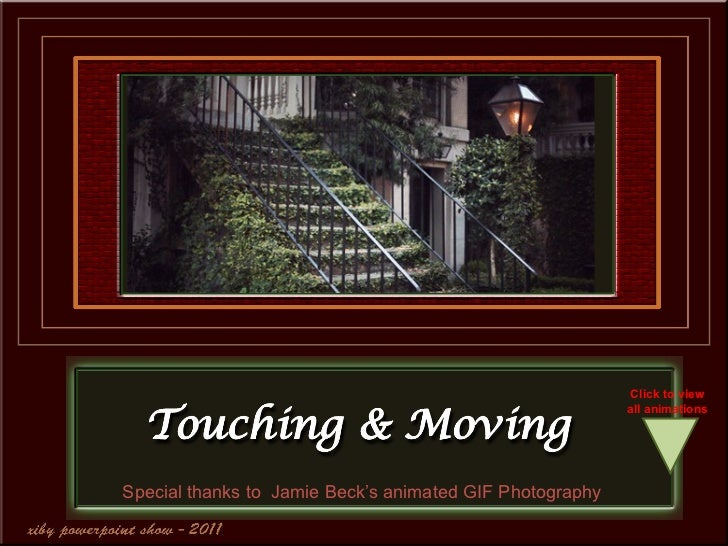 Special thanks to  Jamie Beck's animated GIF Photography Click to view all animations