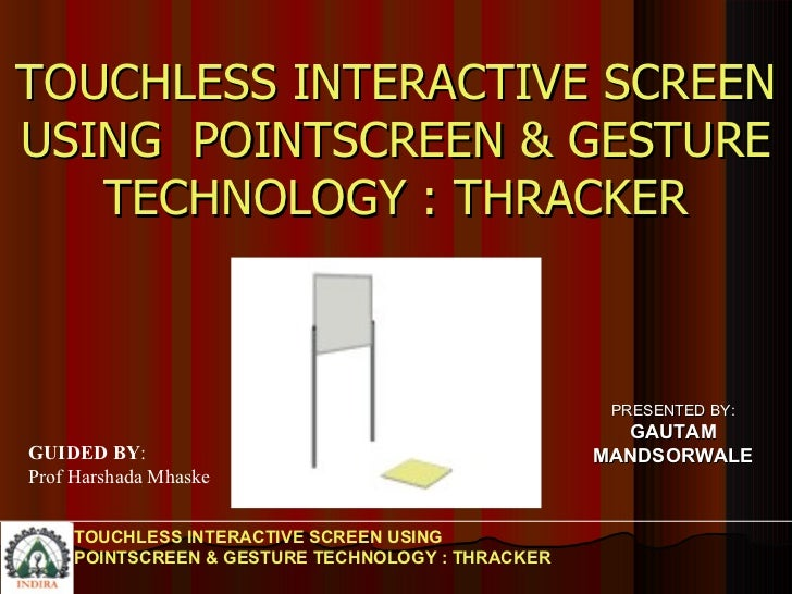 TOUCHLESS INTERACTIVE SCREEN USING POINTSCREEN & GESTURE TECHNOLOGY : THRACKER TOUCHLESS INTERACTIVE SCREEN USING  POINTSC...