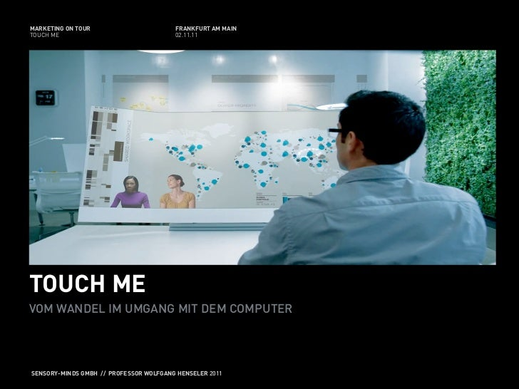 MARKETING ON TOUR                       FRANKFURT AM MAINTOUCH ME                                02.11.11TOUCH MEVOM WANDE...