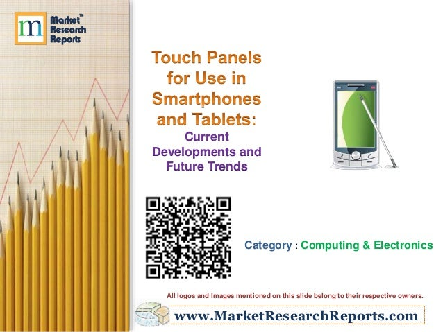 Touch Panels for Use in Smartphones and Tablets: Current Developments and Future Trends