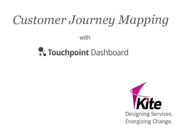 Customer Journey Mapping          with                 Designing	  Services.                 Energizing	  Change.