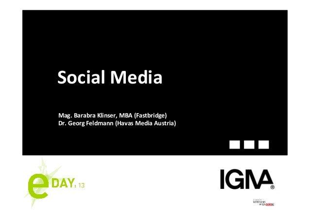 Social Media Mag. Barabra Klinser, MBA (Fastbridge) Dr. Georg Feldmann (Havas Media Austria)