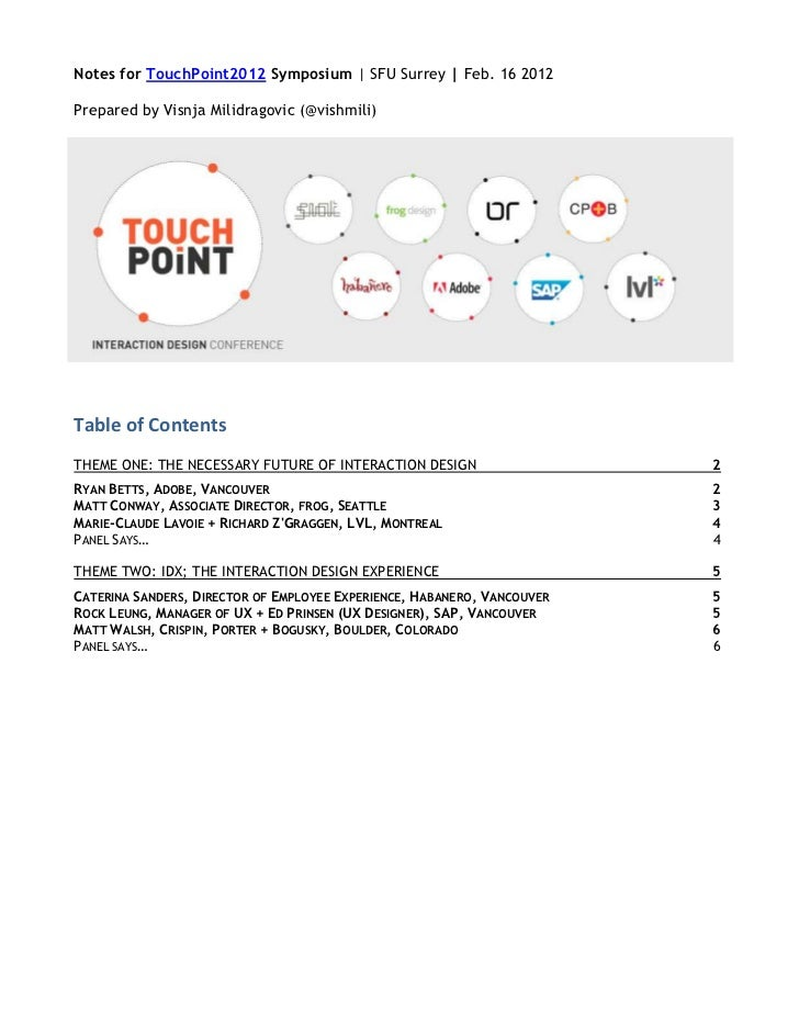 Notes for TouchPoint2012 Symposium | SFU Surrey | Feb. 16 2012Prepared by Visnja Milidragovic (@vishmili)Table of Contents...