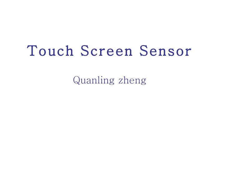 Touch Screen Sensor Quanling zheng