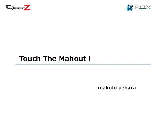 Touch the mahout