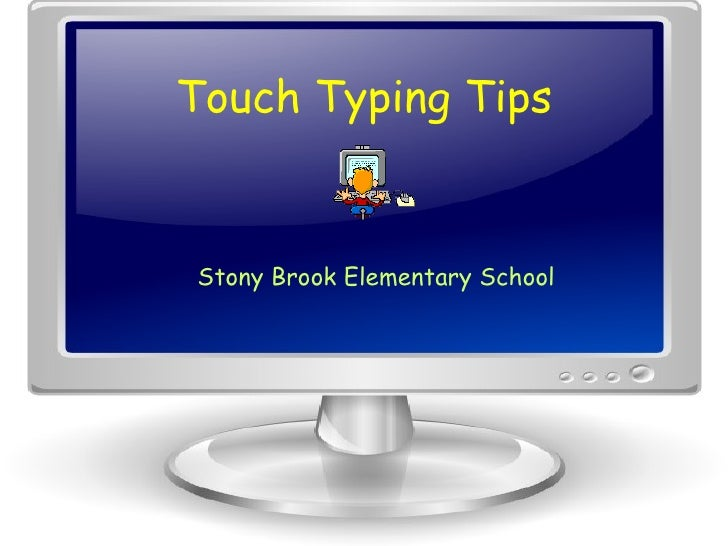 Touch Typing Tips Stony Brook Elementary School