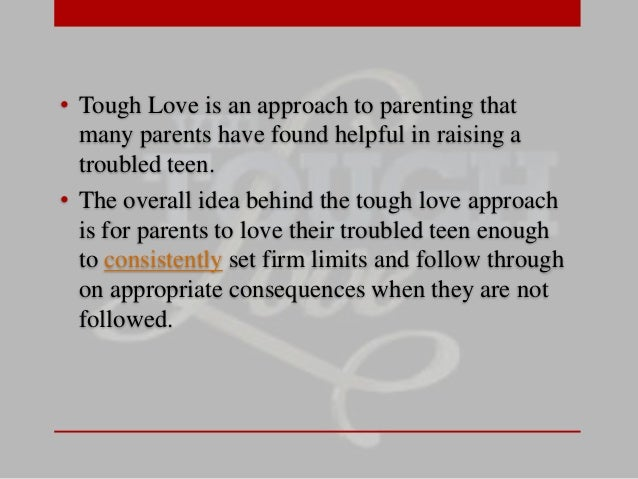 tough love approach on children A connected life tough love approach to addiction: does it work with recalcitrant children tough love approach to addiction if tough love really.
