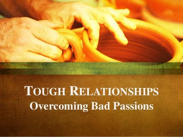 Tough relationships