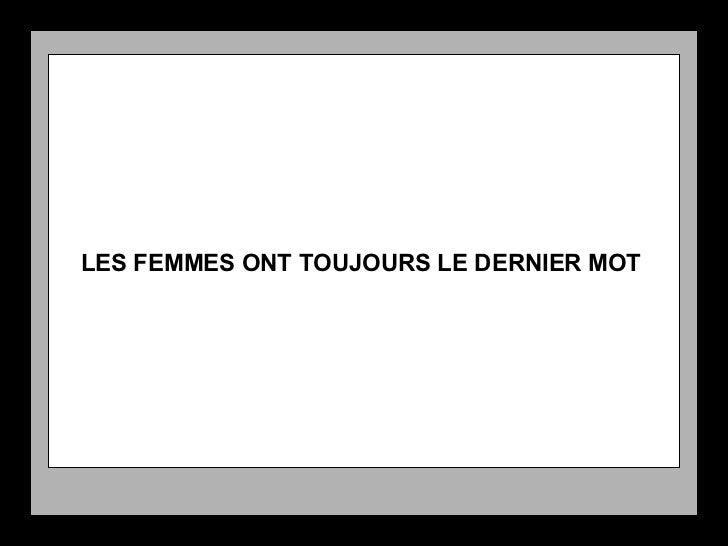 LES FEMMES ONT TOUJOURS LE DERNIER MOT