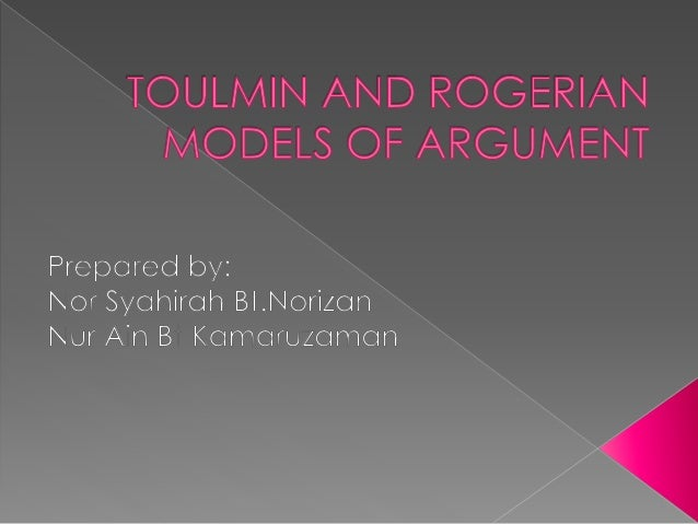 rogerian and toulmin Follow this outline and example to form a rogerian argument essay rogerian arguments are named for the psychologist who developed the.