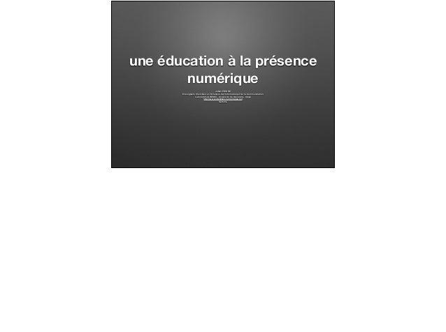 une éducation à la présence numérique Julien PIERRE Enseignant-Chercheur en Sciences de l'Information et de la Communicati...