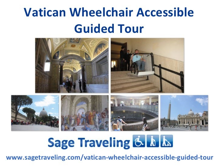 Vatican Wheelchair Accessible             Guided Tourwww.sagetraveling.com/vatican-wheelchair-accessible-guided-tour