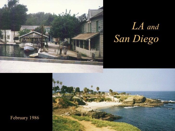 February 1986 LA  and   San Diego