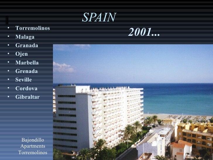 SPAIN <ul><li>Torremolinos </li></ul><ul><li>Malaga </li></ul><ul><li>Granada </li></ul><ul><li>Ojen </li></ul><ul><li>Mar...