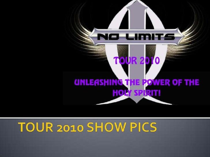 Tour 2010 Show Pics