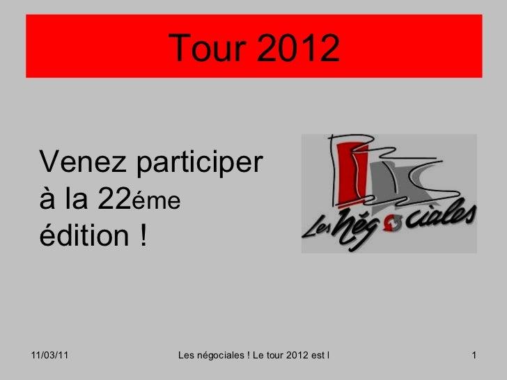 Tour 2012 Venez participer à la 22 éme  édition !