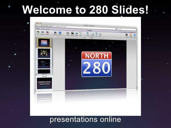 The easiest way to make presentations online Welcome to 280 Slides!