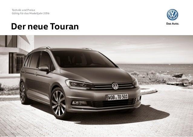 Technik und Preise Gültig für das Modelljahr 2016 Der neue Touran