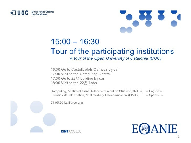15:00 – 16:30Tour of the participating institutions            A tour of the Open University of Catalonia (UOC)16:30 Go to...