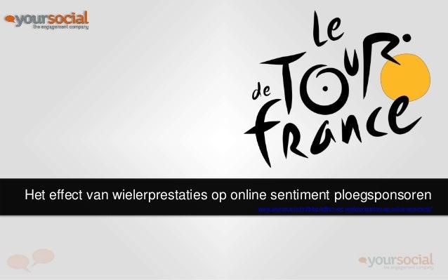 Het effect van wielerprestaties op online sentiment ploegsponsoren www.yoursocial.nl/nl/blog/effect-van-wielerprestaties-o...