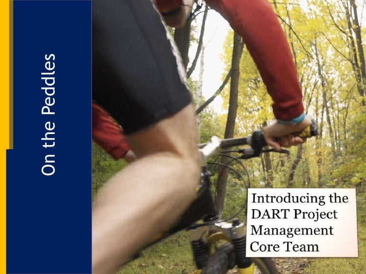 At the Pedals<br />Introducing the DART Project Management Core Team<br />
